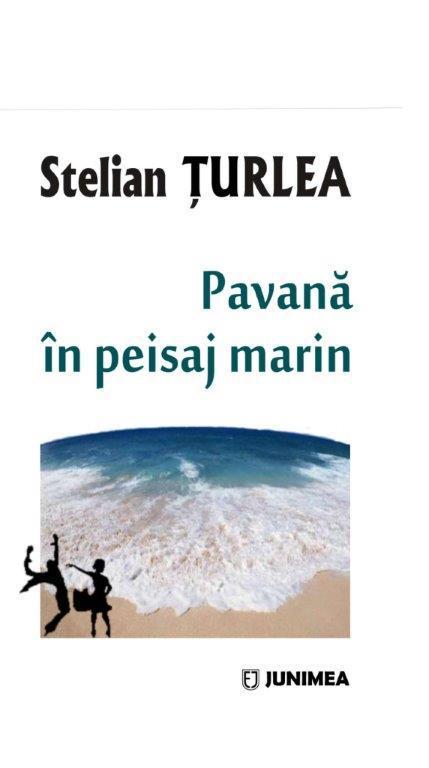 """Imaginea articolului O reeditare după aproape 30 de ani: """"Pavană în peisaj marin"""", de Stelian Ţurlea"""