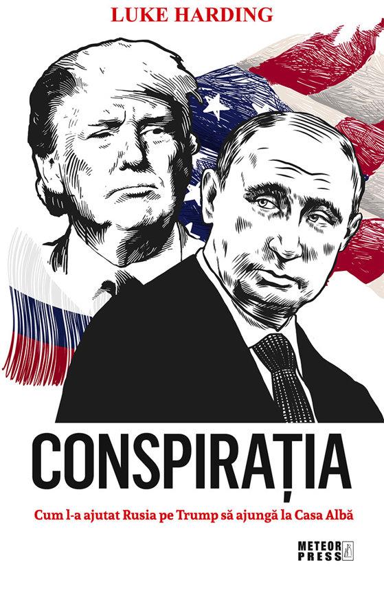 """Imaginea articolului O carte pe zi: """"Conspiraţia. Cum l-a ajutat Rusia pe Trump să ajungă la Casa Albă"""", de Luke Harding"""