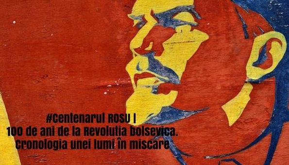 #CentenarulRoşu | 1917-2017 | O sută de ani de la startul Marii Revoluţii Socialiste, momentul în care comunismul a început să prindă rădăcini. Campanie Mediafax