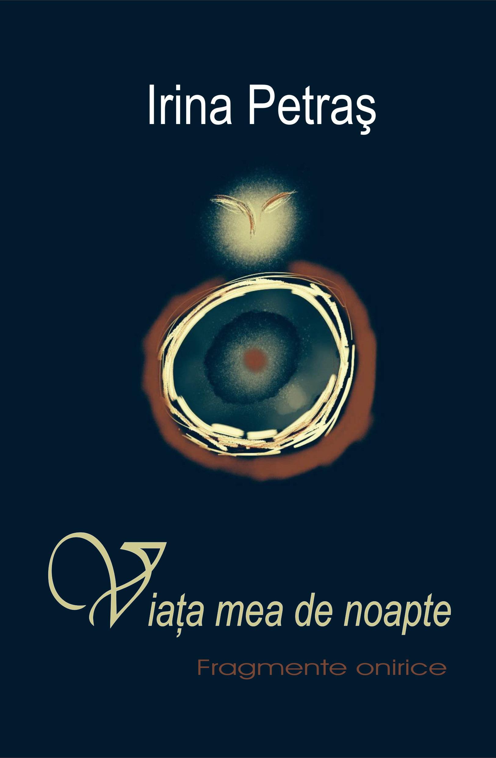 O carte pe zi: Viaţa mea de noapte, de Irina Petraş
