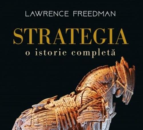"""Imaginea articolului O carte pe zi: """"Strategia - o istorie completă"""", de Lawrence Freedman"""