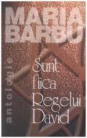 """Imaginea articolului O carte pe zi: """"Sunt fiica Regelui David"""" de Maria Barbu"""