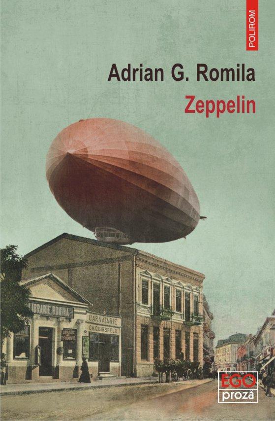 """Imaginea articolului O carte pe zi: """"Zeppelin. Stampe şi istorii apocrife"""", de Adrian G. Romila"""