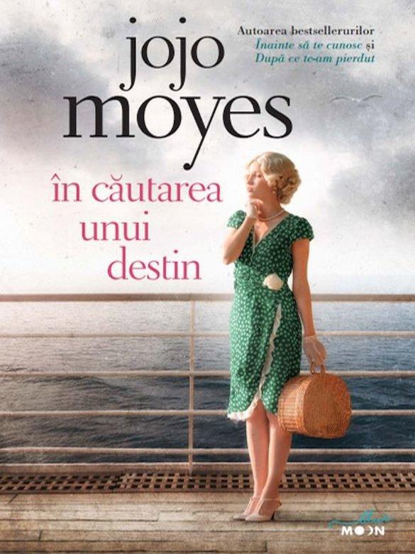 """Imaginea articolului O carte pe zi: """"În căutarea unui destin"""", de Jojo Moyes"""