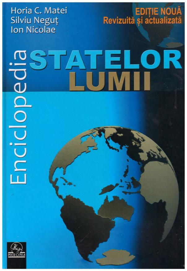 """Imaginea articolului O carte pe zi: """"Enciclopedia statelor lumii"""", de Horia C. Matei, Silviu Neguţ, Ion Nicolae"""