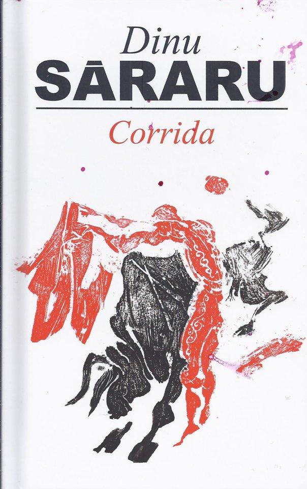 """Imaginea articolului O CARTE PE ZI: """"Corrida"""", de Dinu Săraru"""