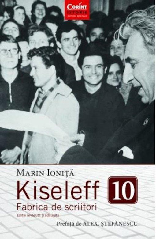 """Imaginea articolului O carte pe zi: """"Kiseleff 10. Fabrica de scriitori"""", de Marin Ioniţă"""