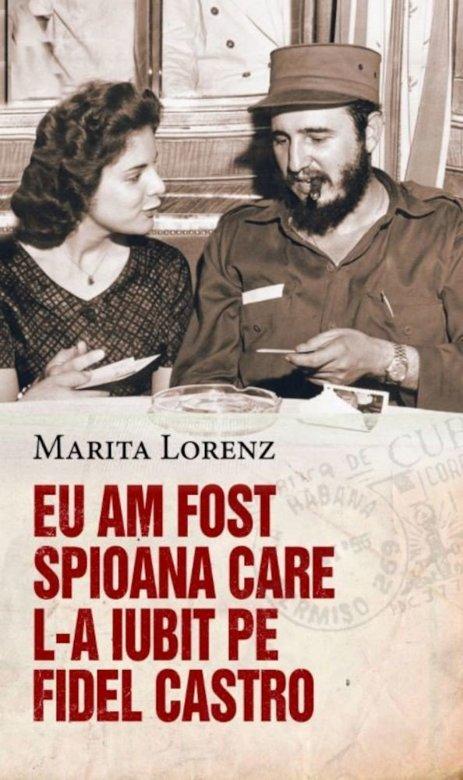 """Imaginea articolului O carte pe zi: """"Eu am fost spioana care l-a iubit pe Fidel Castro"""", de Marita Lorenz"""