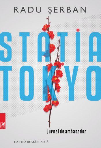 """Imaginea articolului O carte pe zi: """"Staţia Tokyo. Jurnal de ambasador"""", de Radu Şerban"""