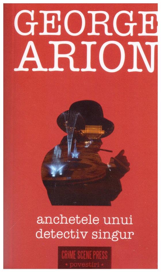 """Imaginea articolului O carte pe zi: """"Anchetele unui detectiv singur"""" de George Arion"""