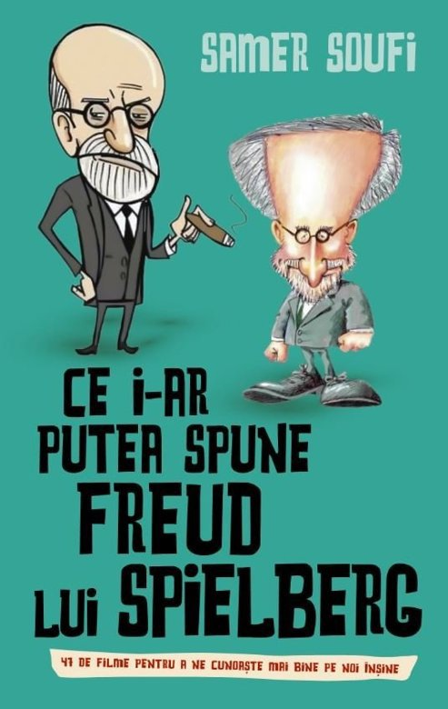"""Imaginea articolului O carte pe zi: """"Ce i-ar putea spune Freud lui Spielberg"""", de Samer Soufi"""