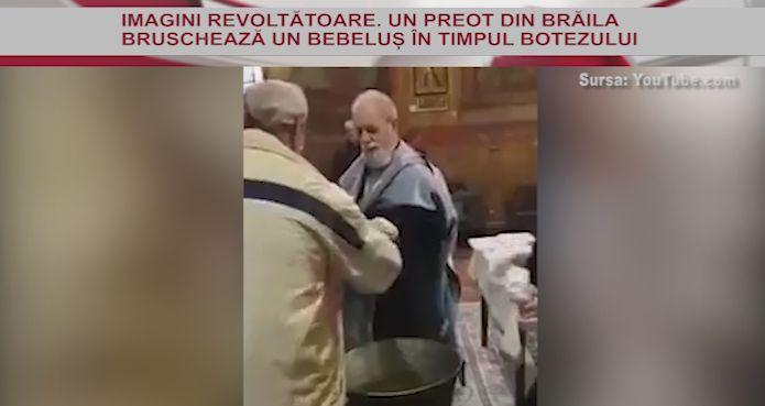 IMAGINILE ZILEI. Revoltător: Un preot din Brăila bruschează un bebeluş în timpul Botezului