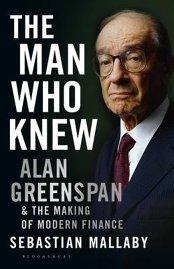 Cea mai bună carte de business a anului: The Man Who Knew, care spune povestea lui Alan Greenspan, puternicul bancher de pe Wall Street care a ghidat cu o mână de fier economia americană până să se prăbuşească în criză