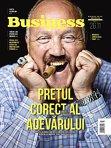 """Ce puteţi citi în această săptămână în revista Business MAGAZIN: """"Preţul corect al adevărului"""""""