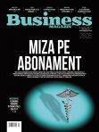 """Ce puteţi citi în numărul din această săptămână al Business Magazin: """"Miza pe abonamente"""" sau cum se luptă marile reţele de sănătate pentru a câştiga cît mai mulţi clienţi din companii"""