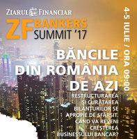 ZF Bankers Summit 2017, 4-5 iulie: Sistemul bancar românesc, între speranţe şi realitate