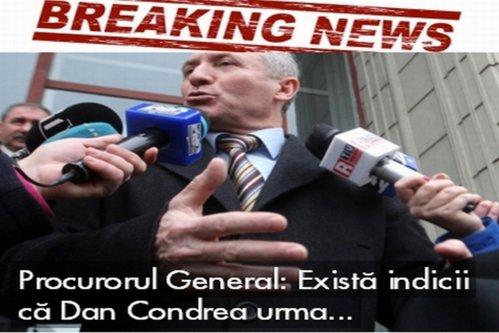 Procurorul General: Există indicii că luni Dan Condrea urma să...
