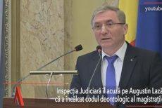 Augustin Lazăr este acuzat că a încălcat codul deontologic al magistraţilor