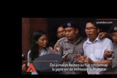 Doi jurnalişti REUTERS, condamnaţi la ani grei de închisoare în Myanmar