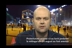 Cei doi protestatari acuzaţi că i-au lovit pe JANDARMI la mitingul din 10 august au fost ARESTAŢI