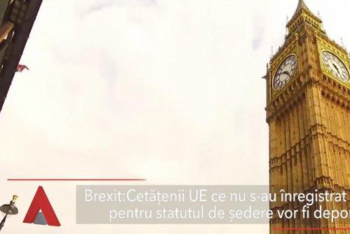Efectul Brexit. Cetăţenii UE care nu s-au înregistrat la timp pentru statutul de şedere, deportaţi din Marea Britanie, chiar dacă respectă criteriile
