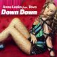 """Anna Lesko lansează un nou videoclip, """"Down Down"""""""