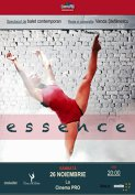"""ESSENCE"" ,un spectacol de balet contemporan ,Sambata ,26 noiembrie,Ora 20:00 ,la CinemaPRO."