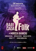 Baricada FOLK 2020 - Regal de folk contemporan în Bucuresti , Vineri  24 Ianuarie, la CinemaPRO !!