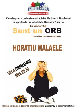 """Pe 5 martie,Ora 19:30 ,Horaţiu Mălăele prezintă spectacolul """"Sunt un orb"""" la CinemaPRO."""
