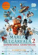Marea bulgareala 2 - Supercursa saniutelor - Dublat 3D