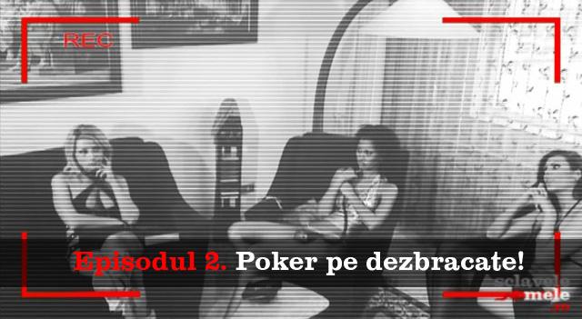 Pokerul se joacă doar pe dezbrăcate!