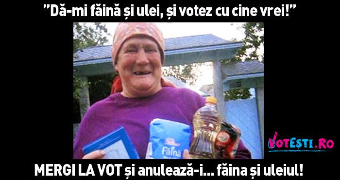 Dă-mi făină şi ulei, şi votez cu cine vrei!