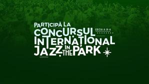 S-a dat startul înscrierilor la Concursul Internaţional Jazz in the Park