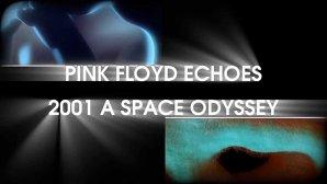 Serial Pink Floyd - episodul 21: Legătura dintre Echoes şi Odiseea Spaţială 2001 a lui Kubrick
