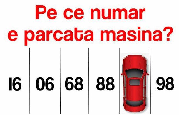 Pe ce număr e parcată maşina? Răspunde în 20 de secunde