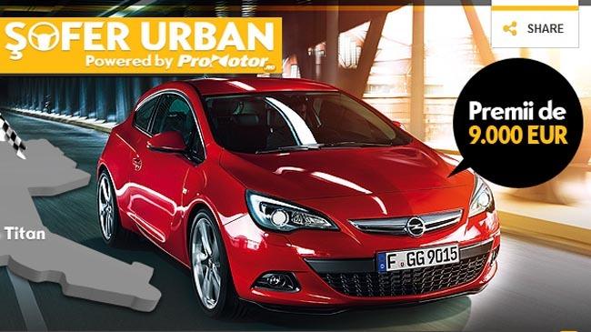 Concurs ProMotor: fii Şofer Urban cu noul Opel GTC Astra!