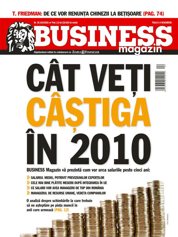 Business Magazin, în 2005: CÂT VEŢI CÂŞTIGA ÎN 2010. Ce schimbări vor apărea în piaţa muncii
