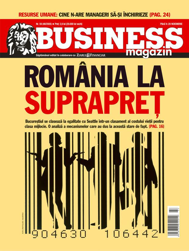 Business Magazin, în 2005: ROMÂNIA LA SUPRAPREŢ. De ce ieşim mai ieftin dacă ne facem cumpărăturile în afara ţării