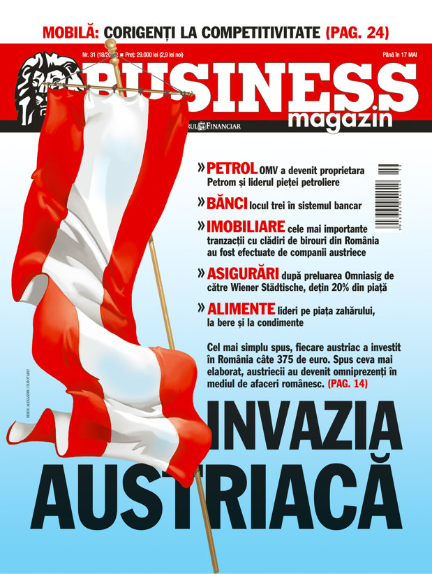 Business Magazin, în 2005: INVAZIA AUSTRIACĂ. Cum au ocupat redutele româneşti din petrol, bănci, asigurări, afaceri imobiliare şi industria alimentară