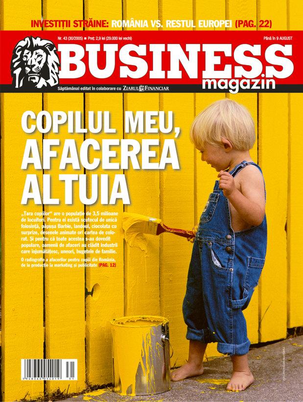 Business Magazin, în 2005: COPILUL MEU, AFACEREA ALTUIA: Copiii reprezintă un segment de piaţă deloc neglijabil, de 3,5 milioane de potenţiali consumatori