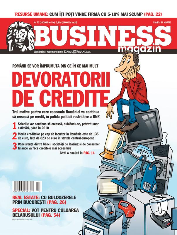 Business Magazin, în 2006: Cetăţenii se îndatorează într-un ritm care umple de profit băncile