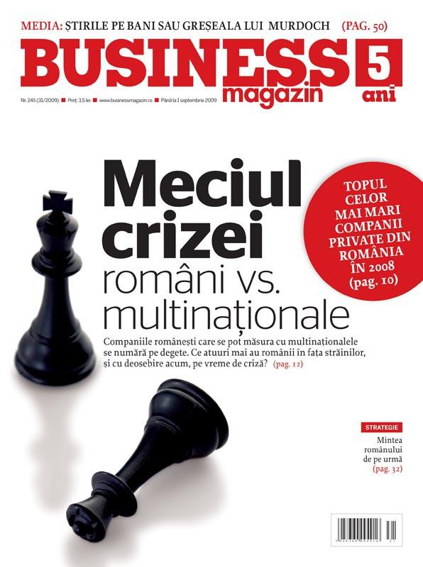Business Magazin, în 2009 - Firmele româneşti şi multinaţionalele au găsit în timpul crizei un nou teren pe care să-şi măsoare forţele