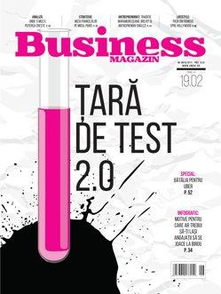 Citeşte în noul număr Business Magazin din 13 februarie 2017