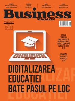 Citeşte în noul număr Business Magazin din 6 martie 2017