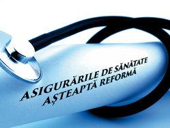 Asigurările de sănătate aşteaptă reformă