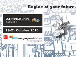 (P) AUTOMOTIVE HUNGARY, expoziţia internaţională de specialitate a furnizorilor industriei auto între 19-21 octombrie 2016, în Centrul Expoziţional HUNGEXPO din Budapesta