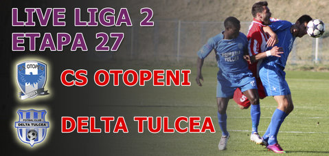 CS Otopeni - Delta Tulcea 4-2 Ilfovenii urc pe doi, dar stau la mna Sgeii