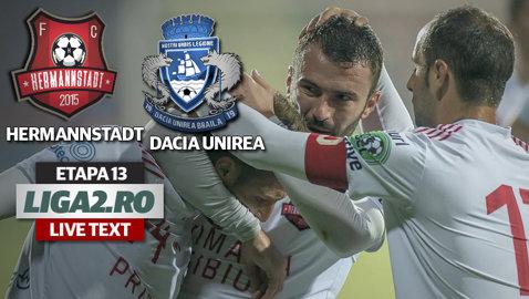 AFC Hermannstadt - Dacia Unirea 3-2. Sibienii s-au jucat cu ocaziile, au ratat din toate poziţiile şi erau să o comită în prelungiri. De cinci ori mingea a fost trimisă în bară
