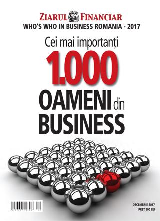 Anuarul Who's Who in Business România 2017. Cei mai importanţi 1.000 de oameni din economia românească