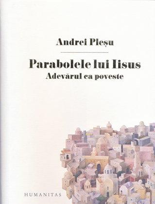 Parabolele lui Iisus/ de Stelian Ţurlea